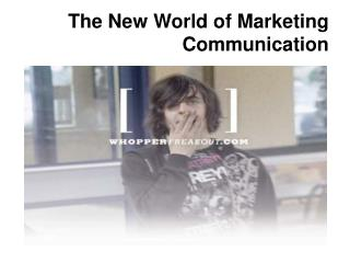 The New World of Marketing Communication