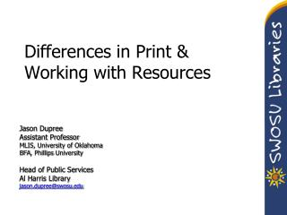 Differences in Print & Working with Resources