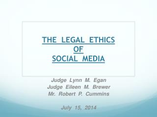 THE  LEGAL  ETHICS  OF SOCIAL  MEDIA