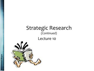Strategic  Research (Continued)
