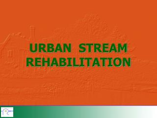 URBAN  STREAM REHABILITATION