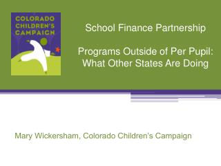 School Finance Partnership Programs Outside of Per Pupil:  What Other States Are Doing