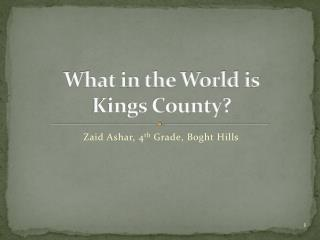 What in the World is  Kings County?