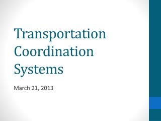 Transportation Coordination Systems