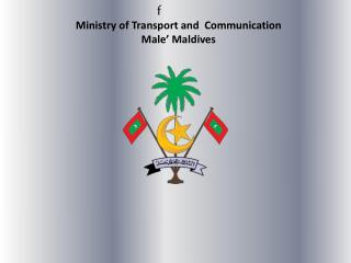 Ministry of Transport and  Communication Male' Maldives