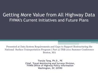 Getting More Value from All Highway Data    FHWA's Current Initiatives and Future Plans