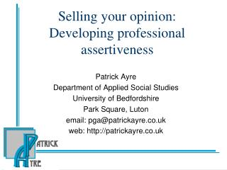 Selling your opinion: Developing professional assertiveness