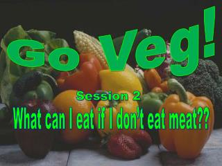 What can I eat if I don't eat meat??