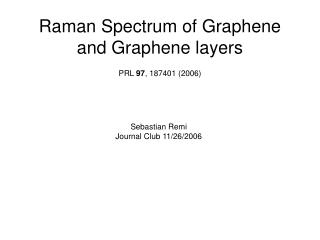 Raman Spectrum of Graphene and Graphene layers
