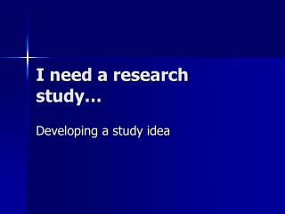 I need a research study…