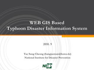WEB GIS Based  Typhoon Disaster Information System