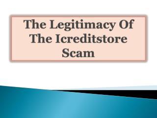 The Legitimacy Of The Icreditstore Scam