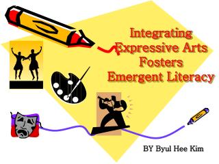 Integrating Expressive Arts Fosters  Emergent Literacy