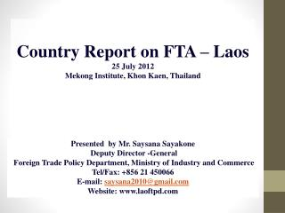 Country Report on FTA  – Laos 25  July  2012 Mekong Institute,  Khon Kaen , Thailand