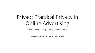 Privad : Practical Privacy in Online Advertising