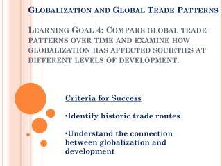 Criteria for Success Identify historic trade routes