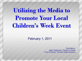 Utilizing the Media to Promote Your Local Children's Week Event