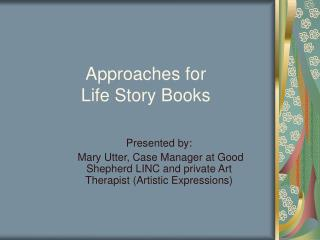 Approaches for Life Story Books