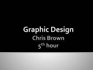 Chris Brown 5 th hour