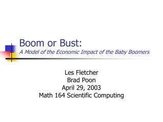 Boom or Bust:  A Model of the Economic Impact of the Baby Boomers