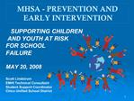 SUPPORTING CHILDREN   AND YOUTH AT RISK  FOR SCHOOL  FAILURE  MAY 20, 2008  Scott Lindstrom EMHI Technical Consultant St