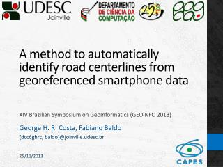 A method to automatically identify road centerlines from georeferenced smartphone  data