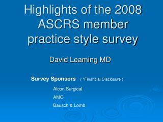 Highlights of the 2008 ASCRS member practice style survey