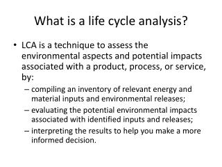 What is a life cycle analysis?