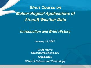 Short Course on  Meteorological Applications of Aircraft Weather Data