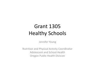 Grant 1305 Healthy Schools