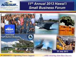 11 th Annual  2013  Hawai'i  Small Business Forum