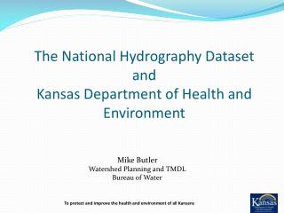 The National  Hydrography  Dataset  and  Kansas Department of Health and Environment