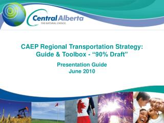 "CAEP Regional Transportation Strategy: Guide & Toolbox - ""90% Draft"" Presentation Guide June 2010"