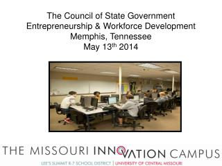 The Council of State Government Entrepreneurship & Workforce Development Memphis, Tennessee