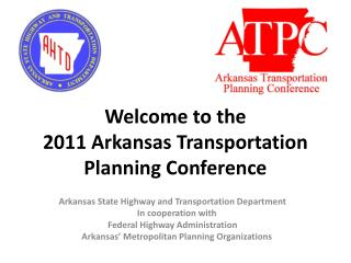 Welcome to the 2011 Arkansas Transportation  Planning Conference