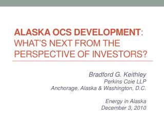 Alaska OCS Development :  What's next from the perspective of investors?