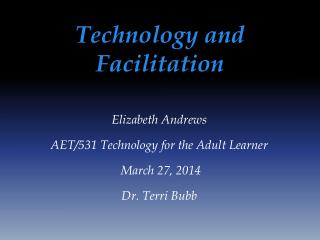 Technology and Facilitation