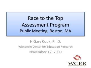 Race to the Top  Assessment Program Public Meeting, Boston, MA
