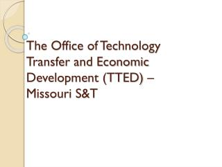 The Office of Technology Transfer and Economic Development (TTED) – Missouri S&T