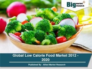 Global Low Calorie Food Market 2012 - 2020