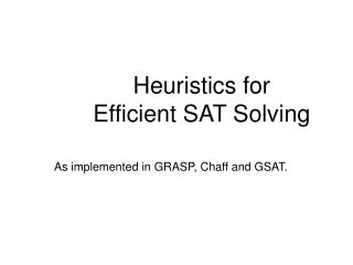 Heuristics for Efficient SAT Solving