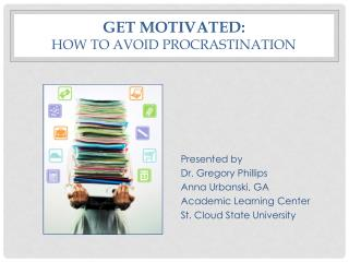 Get Motivated:  How to Avoid Procrastination
