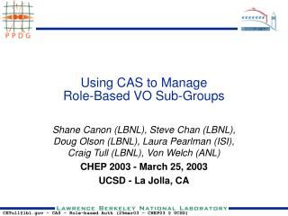Using CAS to Manage Role-Based VO Sub-Groups