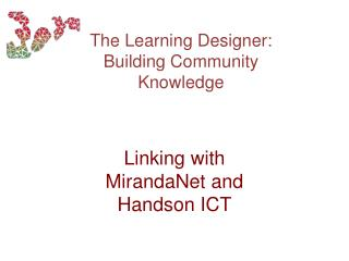 T he Learning Designer: Building Community Knowledge