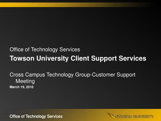 Office of Technology Services Towson University Client Support Services