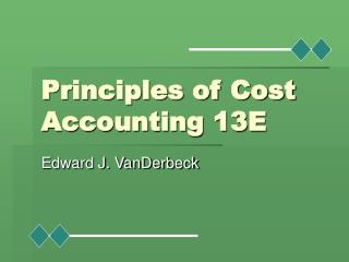Principles of Cost Accounting 13E
