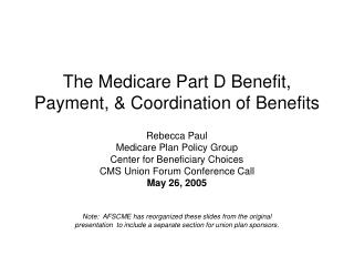 The Medicare Part D Benefit, Payment, & Coordination of Benefits