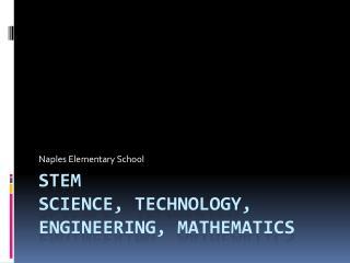 STEM Science, Technology, Engineering, Mathematics