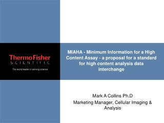 Mark A Collins Ph.D Marketing Manager, Cellular Imaging & Analysis