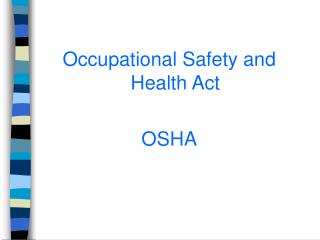 Occupational Safety and Health Act OSHA